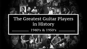 Greatest Guitar Players in History 1940's and 50's featured image collage featuring players