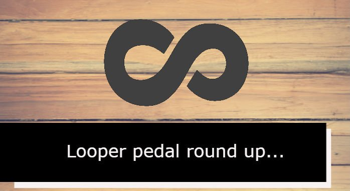 Best looper pedal feature image with infinity symbol